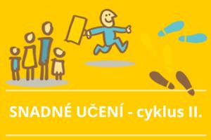 SNADNE UCENI cyklus II.